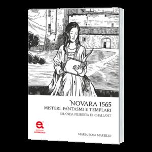Novara 1565, misteri, fantasmi e templari
