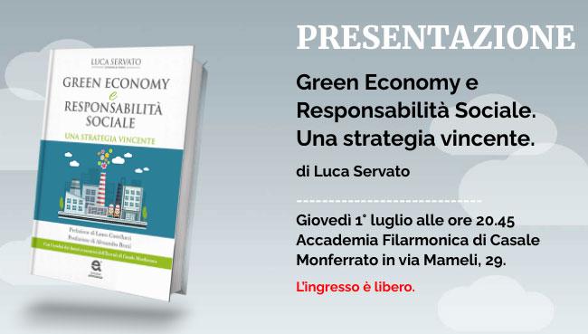 """Presentazione """"Green Economy e Responsabilità Sociale. Una strategia vincente"""" di Luca Servato"""